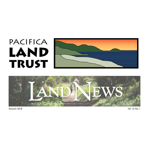 "Pacifica land Trust ""Land News"" Release"